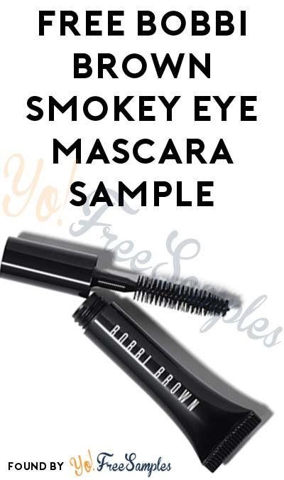 FREE Bobbi Brown Smokey Eye Mascara Sample (Email Confirmation ...