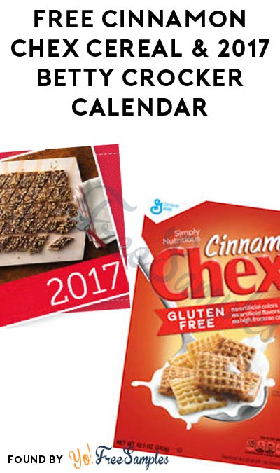 FREE Cinnamon Chex Cereal & 2017 Betty Crocker Calendar