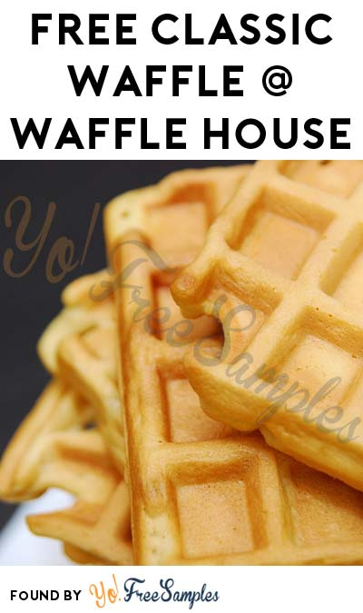 Ends Tomorrow: FREE Classic Waffle At Waffle House