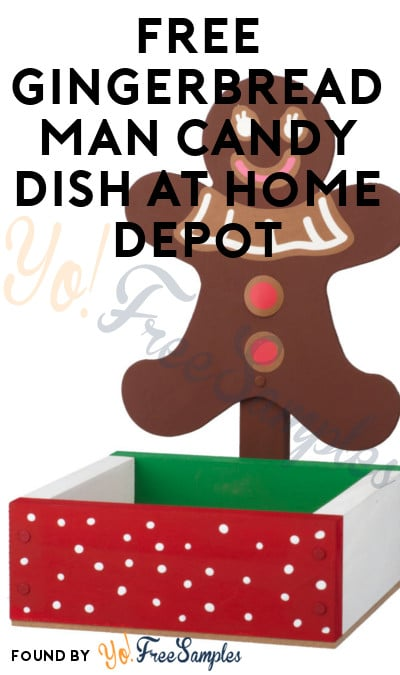 Registration Open: FREE Gingerbread Man Candy Dish at Home Depot on December 3rd 2016 9AM-12PM