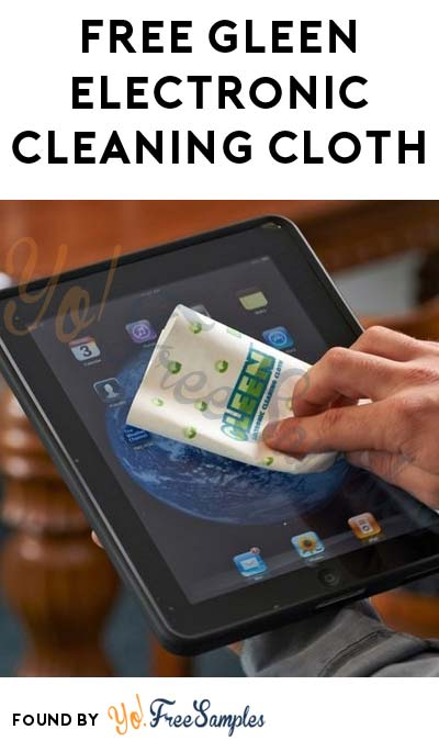 New Link: FREE Gleen Green Electronics Cleaning Cloth [Verified Received By Mail]