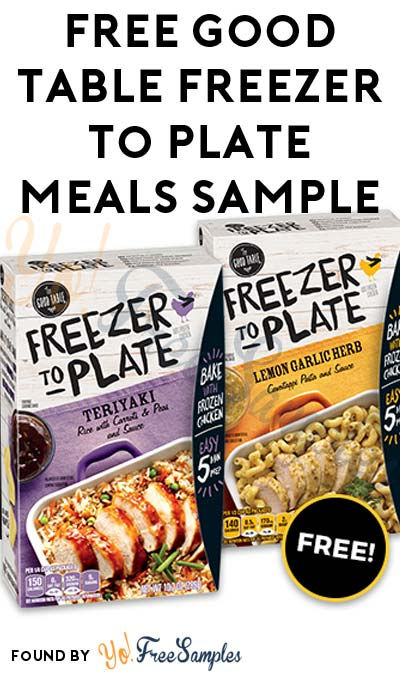 FREE Good Table Freezer To Plate Meals Sample [Verified Received By Mail]