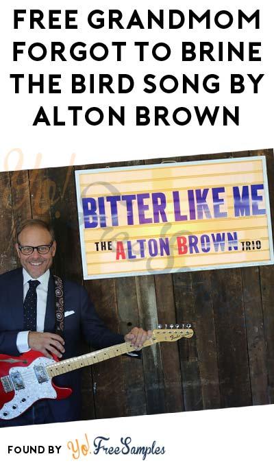 FREE Grandmom Forgot to Brine the Bird Song By Alton Brown
