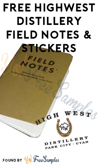 FREE Highwest Distillery Field Notes & Stickers (21+ Only)