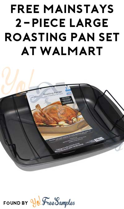 ENDS TODAY: FREE Mainstays 2-Piece Large Roasting Pan Set At Walmart After Cashback (New TopCashBack Members Only)