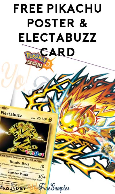 FREE Pikachu Poster & Electabuzz Promo Card At Toys R Us From 2PM-4PM On 11/20/16