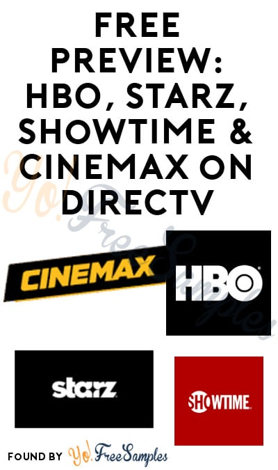 FREE Preview: HBO, Starz, Showtime & Cinemax on DirecTV