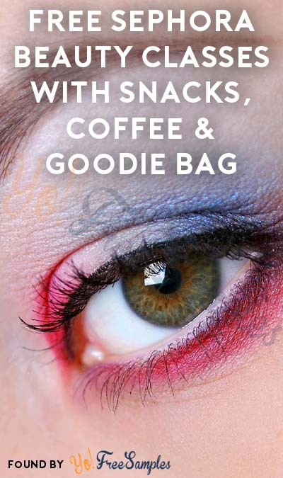 FREE Sephora Makeup Classes With Snacks, Coffee & Goodie Bag