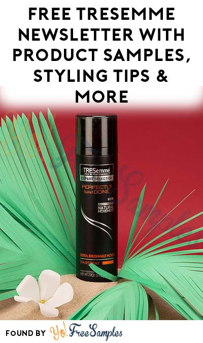 Free Tresemme Newsletter With Product Samples Styling Tips  More