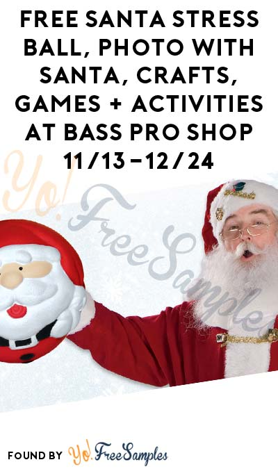 FREE Santa Stress Ball, Photo With Santa, Crafts, Games + Activities At Bass Pro Shop 11/13-12/24