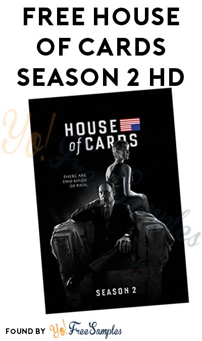 FREE House of Cards Season 2 From Sony