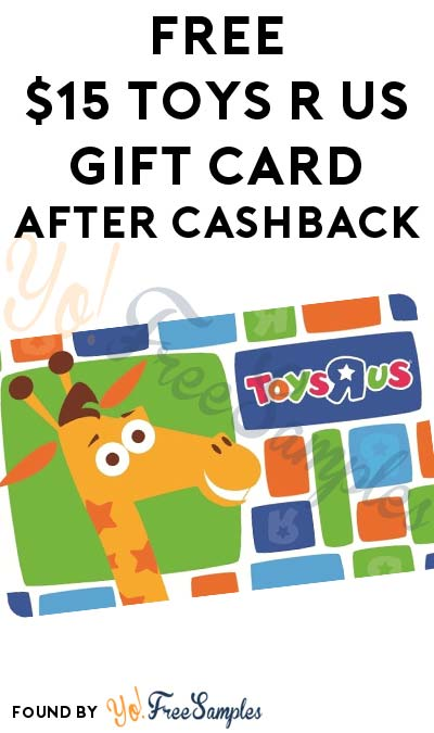 ENDS TODAY: FREE $15 Toys R Us Gift Card From Gift Card Mall After Cashback (New TopCashBack Members Only)