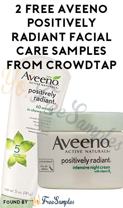 Women Only: 2 FREE Aveeno Positively Radiant Facial Care Samples From CrowdTap For Completing Mission (Select Accounts)