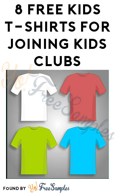 8 FREE Kids T-Shirts For Joining Kids Clubs