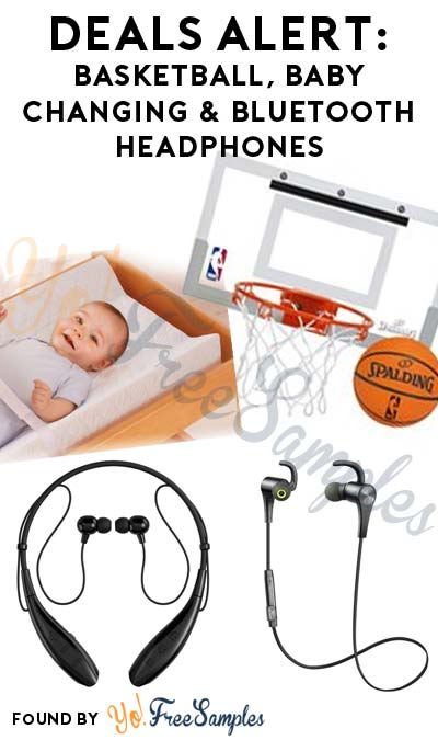 DEALS ALERT: Basketball, Baby Changing & Bluetooth Headphones On Amazon.com