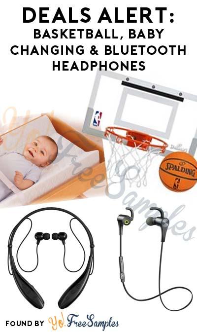 DEALS ALERT: Basketball, Baby Changing & Bluetooth Headphones On Amazon.com