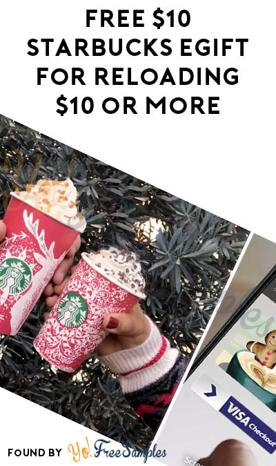 FREE $10 Starbucks eGift For Reloading $10 via Starbucks App & Visa Checkout