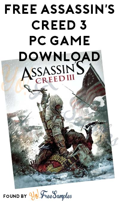 TODAY (12/7) ONLY: FREE Assassin's Creed 3 PC Game Download