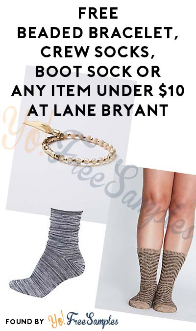 FREE Beaded Bracelet, Crew Socks, Boot Sock Or Any Item Under $10 At Lane Bryant In-Store (Sending Text Required)