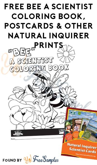 FREE Bee A Scientist Coloring Book, Postcards & Other Natural Inquirer Prints (Account Creation Required) [Verified Received By Mail]