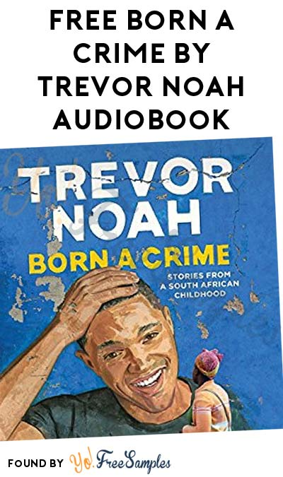 FREE Born a Crime By Trevor Noah Audiobook Download From Audible