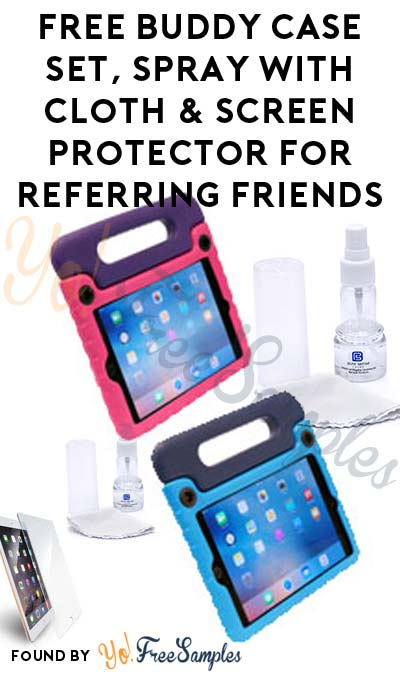 FREE Buddy Case Set, Spray With Cloth & Screen Protector For Referring Friends
