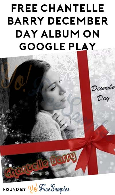 FREE Chantelle Barry December Day Album On Google Play