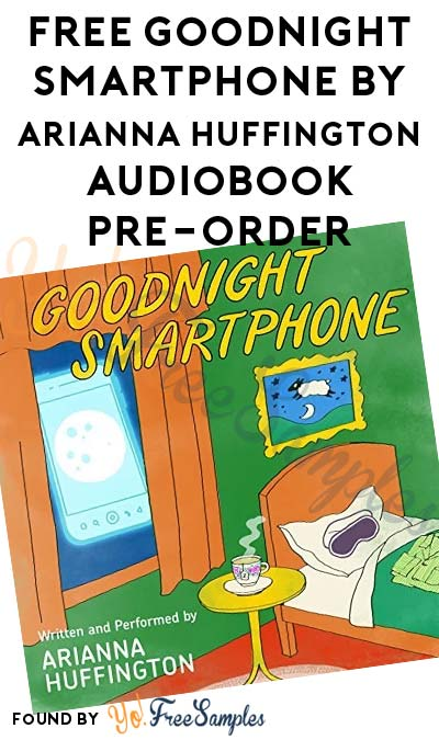 FREE Goodnight Smartphone By Arianna Huffington Audiobook Pre-Order