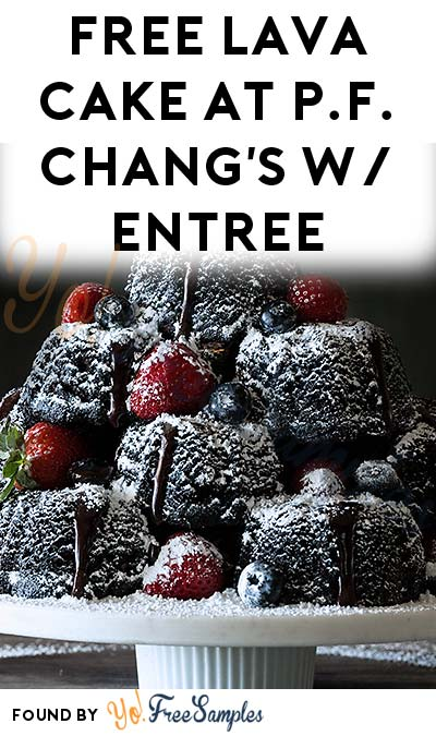 FREE Lava Cake At P.F. Chang's For Dine-In Coupon