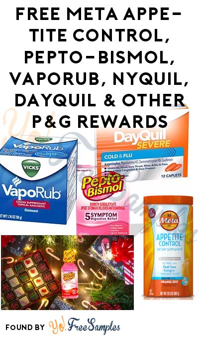 FREE Meta Appetite Control, Pepto-Bismol, VapoRub, NyQuil, DayQuil & Other P&G Rewards