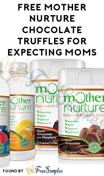 FREE Mother Nurture Chocolate Truffles For Expecting Moms [Verified Received By Mail]