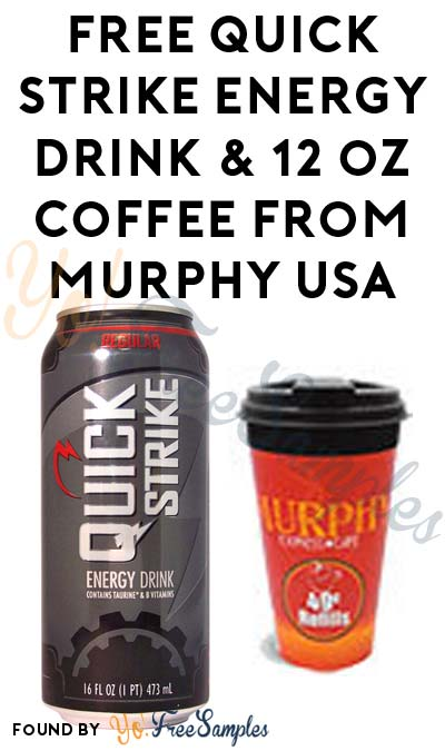 FREE Quick Strike Energy Drink & 12 oz Coffee At Murphy USA Locations (Redeem In Store)