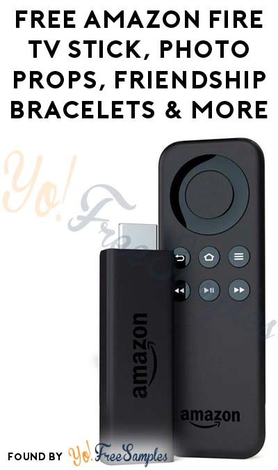 FREE Amazon Fire TV Stick, Photo Props, Friendship Bracelets & More (Apply To HouseParty.com)