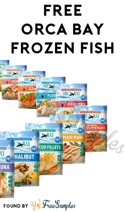 FREE Orca Bay Frozen Fish (Mom Ambassador Membership Required)