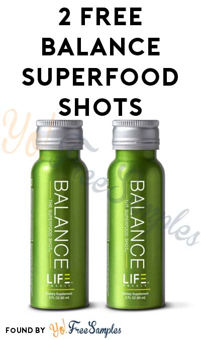 2 FREE Balance Superfood Shots [Verified Received By Mail]