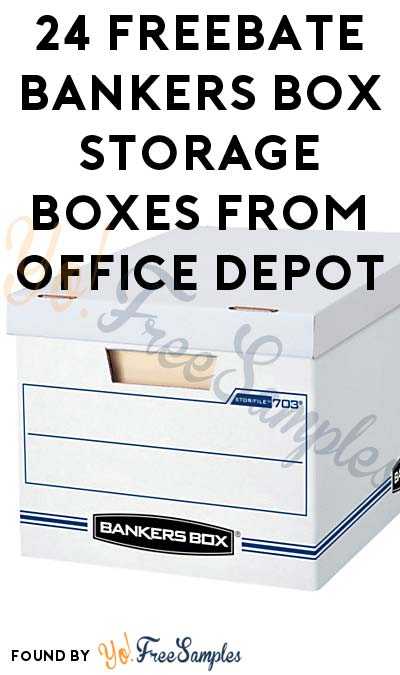 ENDS TODAY: 24 FREEBATE Bankers Box Storage Boxes From Office Depot or Office Max (Free After Rewards Back)