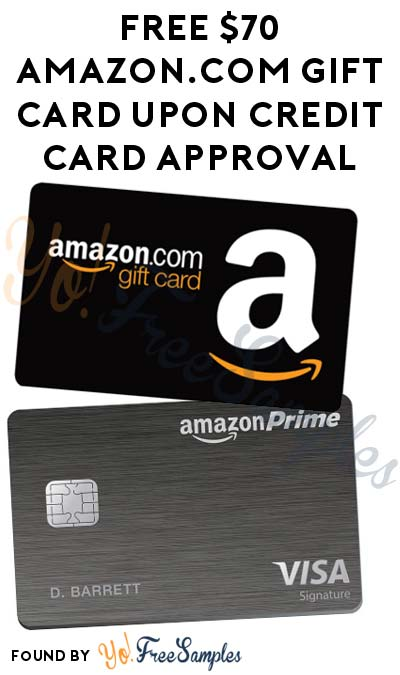 FREE $70 Amazon.com Gift Card Upon Credit Card Approval (Credit Check Required)