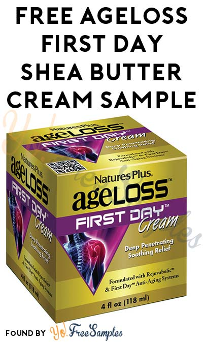 FREE AgeLoss First Day Shea Butter Cream Sample