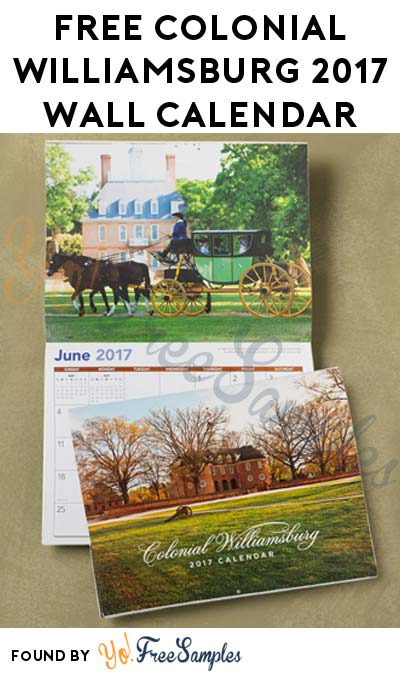 FREE Colonial Williamsburg 2017 Wall Calendar [Verified Received By Mail]