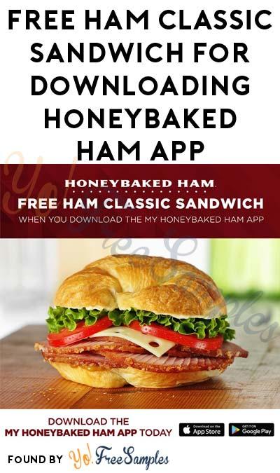 FREE Ham Classic Sandwich For Downloading HoneyBaked Ham App