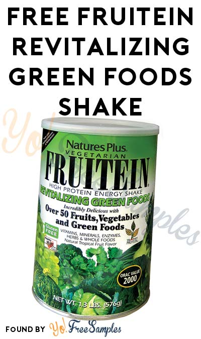 FREE Natures Plus FRUITEIN Revitalizing Green Foods Shake Sample