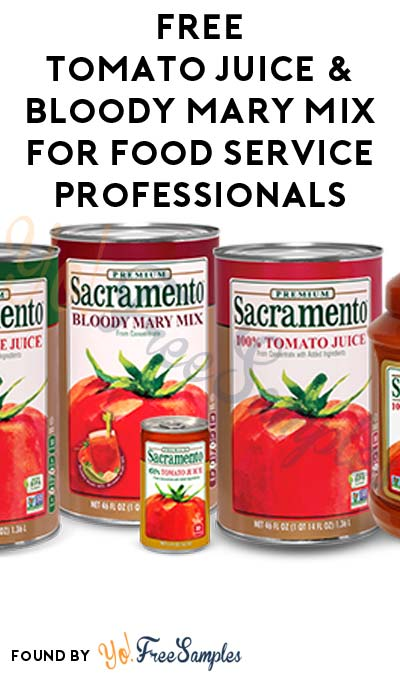 FREE Tomato Juice & Bloody Mary Mix For Food Service Professionals Only