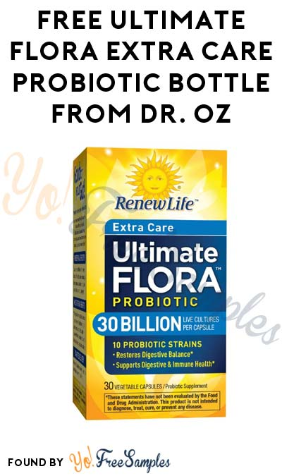 TODAY ONLY (1/26): FREE Ultimate Flora Extra Care Probiotic Supplement Bottle ($26.99 Value) From Dr. Oz At 12PM EST / 11AM CST / 9AM PST