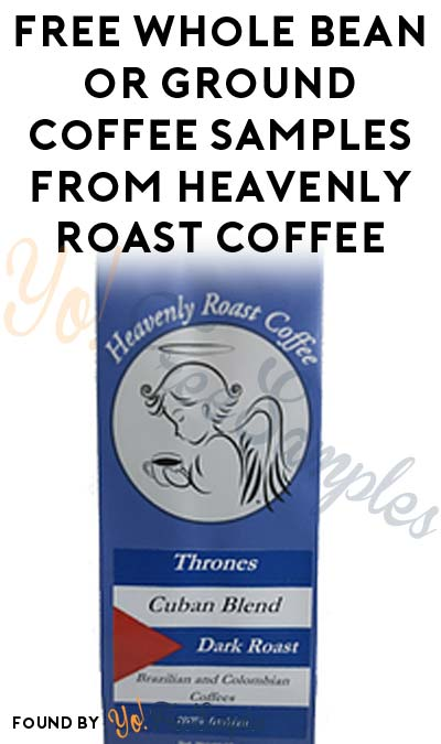 FREE Whole Bean or Ground Coffee Samples From Heavenly Roast Coffee