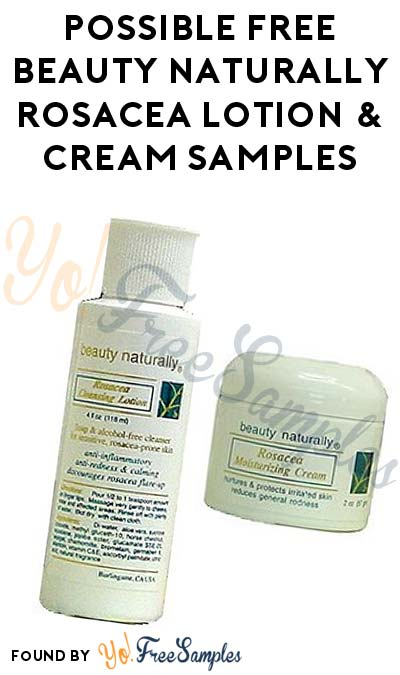 Possible FREE Beauty Naturally Rosacea Lotion & Cream Samples (Email Required)
