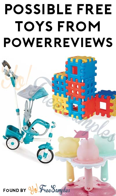 Possible FREE Little Tikes Toys, Dolls, Freezie Pop Maker & Other Toys From PowerReviews.com (Survey Required)