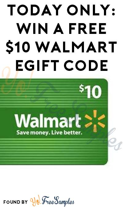 TODAY ONLY: Win A FREE $10 Walmart eGift Code