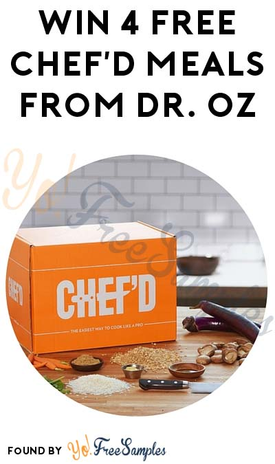 Win 4 FREE Chef'd Meals From Dr. Oz