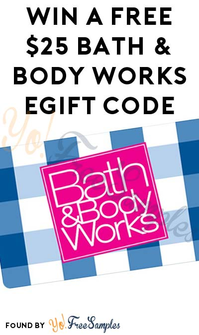 TODAY (1/30) ONLY: Win A FREE $25 Bath & Body Works eGift Code