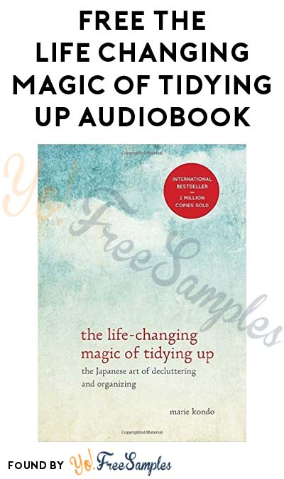 ENDS TODAY: FREE The Life-Changing Magic of Tidying Up Audiobook On Audible